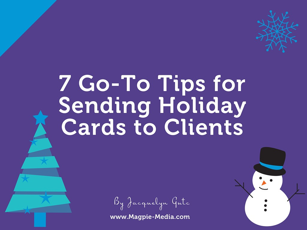 7 go to tips for sending holiday cards to clients magpie media m4hsunfo